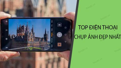 Top điện thoại chụp ảnh đẹp nhất 2018