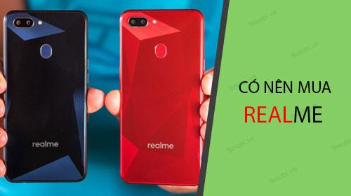 Có nên mua điện thoại Realme?