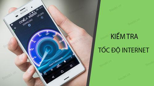 Kiểm tra tốc độ Internet trên điện thoại Android, iPhone