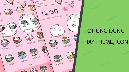 top ung dung thay giao dien icon dien thoai cho cac nang teen