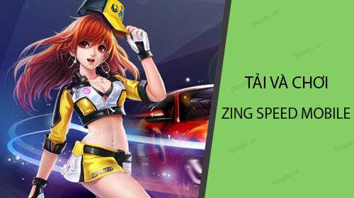 tai va choi game zing speed mobile