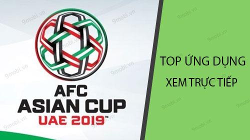 top ung dung xem asian cup 2019 tren smartphone