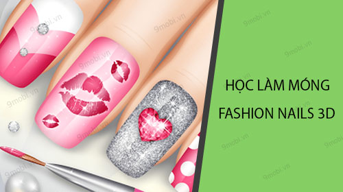 hoc lam mong voi ung dung fashion nails 3d girls game