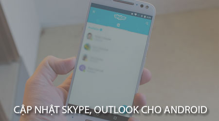 microsoft cap nhat skype outlook cho android