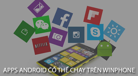 ung dung android co the chay tren winphone