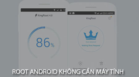 cach root android khong can may tinh voi kingroot