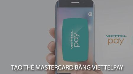 Cách tạo thẻ thanh toán quốc tế MasterCard bằng ViettelPay