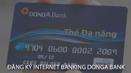 cach dang ky internet banking donga bank tren dien thoai