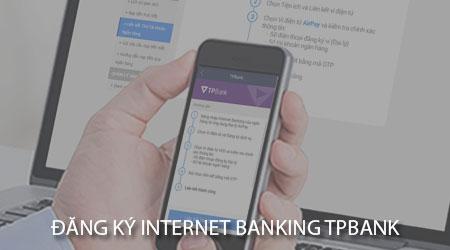 cach dang ky internet banking tpbank tren dien thoai