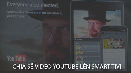 cach chia se video youtube tu dien thoai len smart tivi samsung lg sony