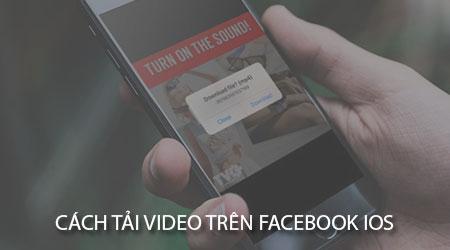 cach tai video tren facebook ios