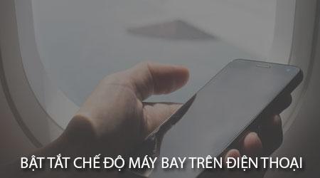 cach bat tat che do may bay tren dien thoai