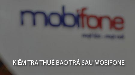 Cách kiểm tra thuê bao trả sau Mobifone, dùng My Mobifone