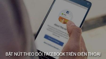 cach bat nut theo doi facebook tren dien thoai cho nguoi duoi 18 tuoi