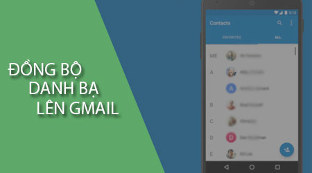 cach dong bo danh ba len gmail dien thoai android