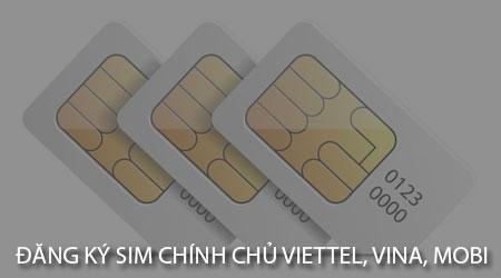 cach dang ky sim chinh chu viettel vina mobifone