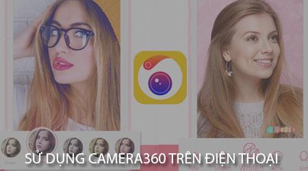huong dan su dung camera360 tren dien thoai