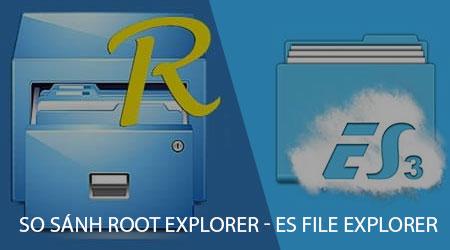 so sanh root explorer va es file explorer ung dung quan ly file tren android