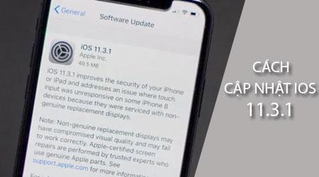 cach cap nhat ios 11 3 1 cho iphone ipad