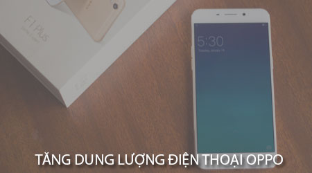 cach tang dung luong dien thoai oppo