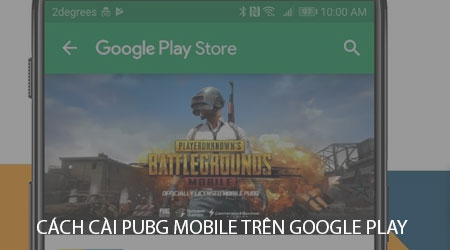 cach cai pubg mobile tren google play