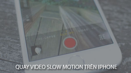 cach quay video slow motion tren iphone ipad