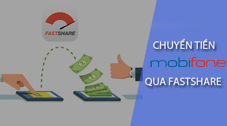 cach chuyen tien mobifone bang app fastshare