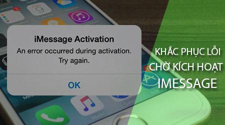 cach khac phuc loi cho kich hoat imessage tren iphone