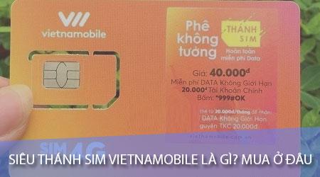 sieu thanh sim vietnamobile la gi mua o dau thu tuc dang ky gom nhung gi