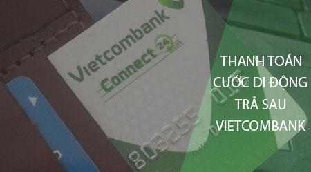 Thanh toán cước di động trả sau bằng ứng dụng Vietcombank