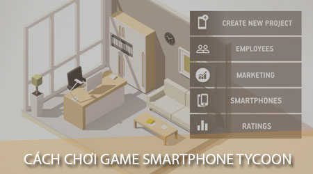 cach choi game smartphone tycoon tren dien thoai