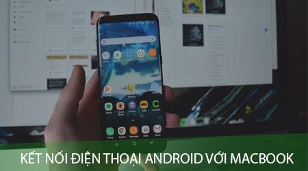 cach ket noi dien thoai android voi macbook