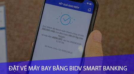 dat ve may bay bang ung dung bidv smart banking