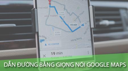 huong dan bat dan duong bang giong noi tren google maps