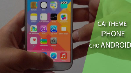 cach cai giao dien iphone cho dien thoai android