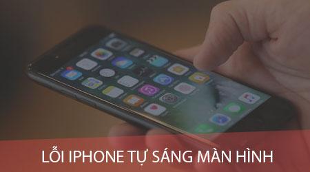Lỗi iPhone tự sáng màn hình sửa như thế nào?