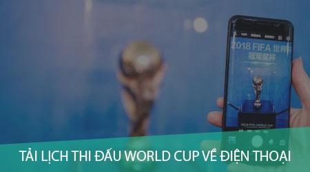 cach tai lich thi dau world cup ve dien thoai android iphone