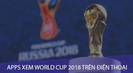 top ung dung xem world cup 2018 tren dien thoai