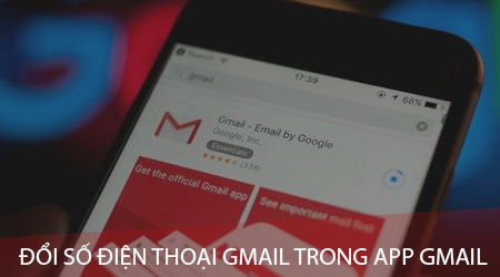 cach doi so dien thoai gmail trong app gmail tren di dong