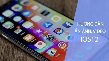 huong dan an hinh anh video tren iphone ios 12