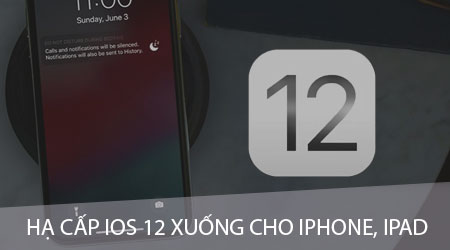 Hạ cấp iOS 12 Beta xuống iOS 11.4 cho iPhone, iPad