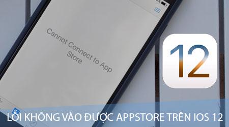 Sửa lỗi không vào được AppStore trên iOS 12 trên iPhone, iPad