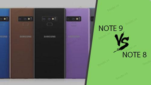 So sánh Samsung Galaxy Note 9 và Note 8, mua điện thoại nào hơn?