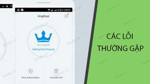 Các lỗi KingRoot thường gặp khi sử dụng trên Android