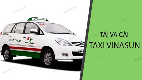 huong dan tai va cai dat ung dung taxi vinasun tren dien thoai