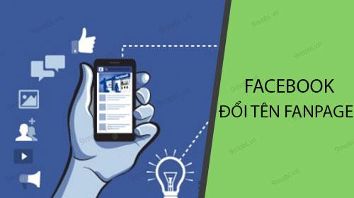 cach doi ten fanpage facebook tren dien thoai