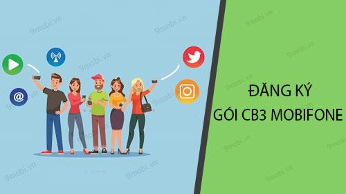 dang ky goi cb3 cua mobifone chi 30k thang co 300phut goi 2 3gb data free