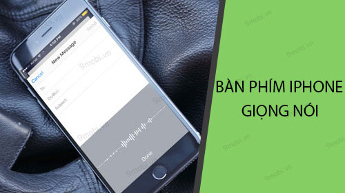 cach cai dat ban phim iphone co giong noi