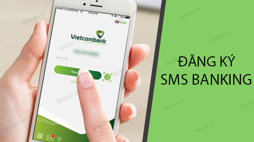 cach dang ky sms banking cua vietcombank