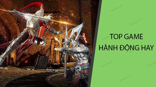 top game hanh dong tren dien thoai
